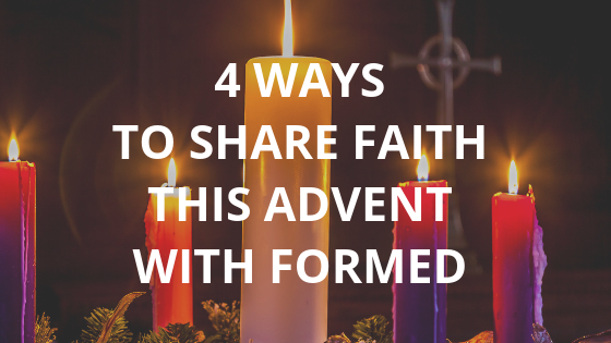 4 Ways to Share Faith This Advent with FORMED