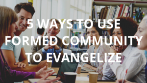 5 ways to use FORMED Community to evangelize